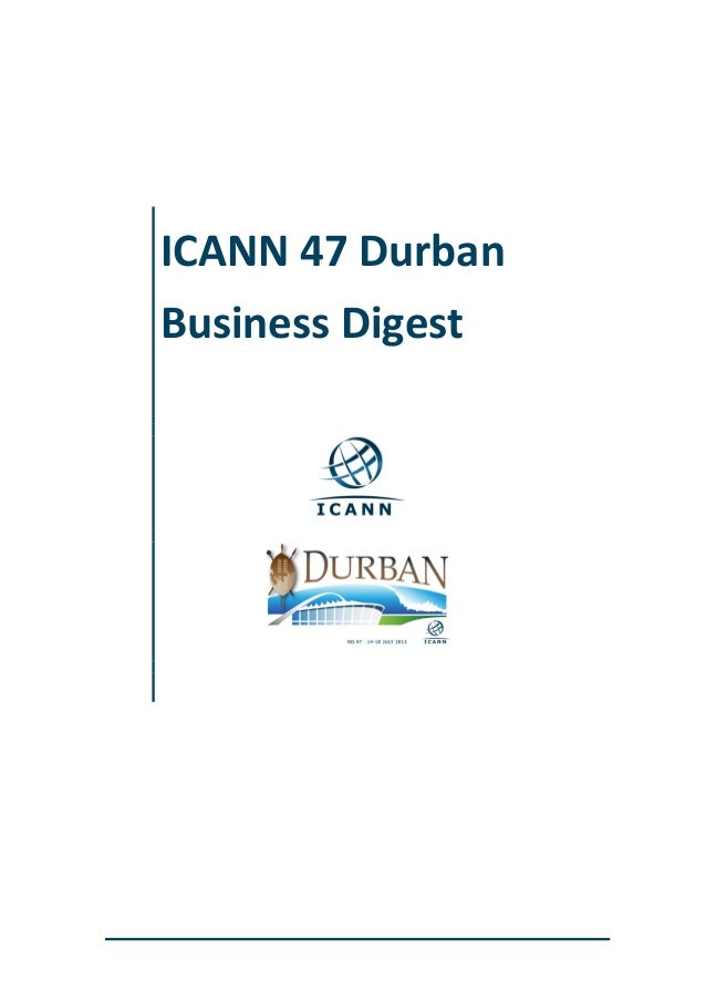 ICANN	   47	   Durban	    Business	   Digest