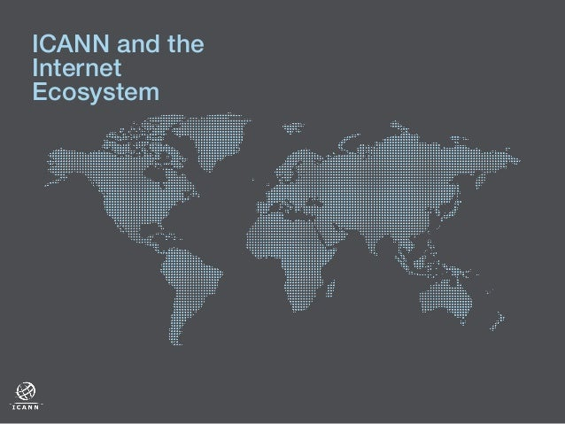 ICANN and the Internet Ecosystem!