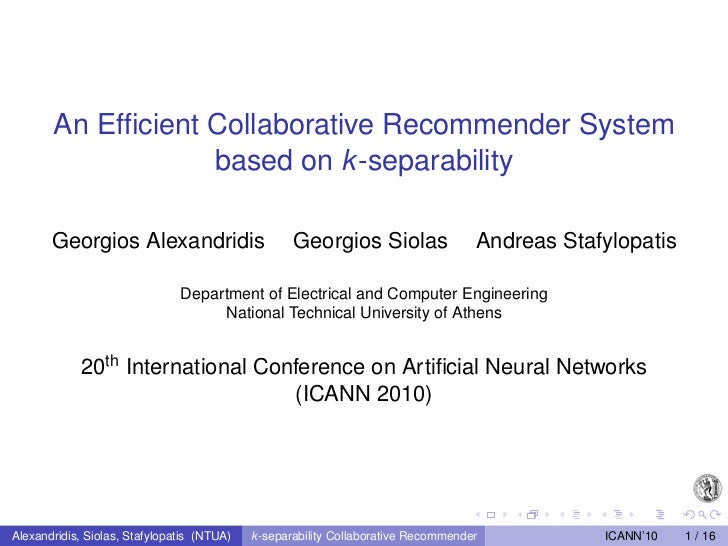 An Efficient Collaborative Recommender System                   based on k -separability       Georgios Alexandridis       ...