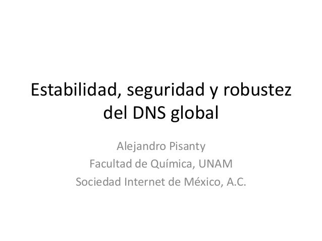 Estabilidad, seguridad y robustez del DNS (sistema de nombres de dominio de Internet)