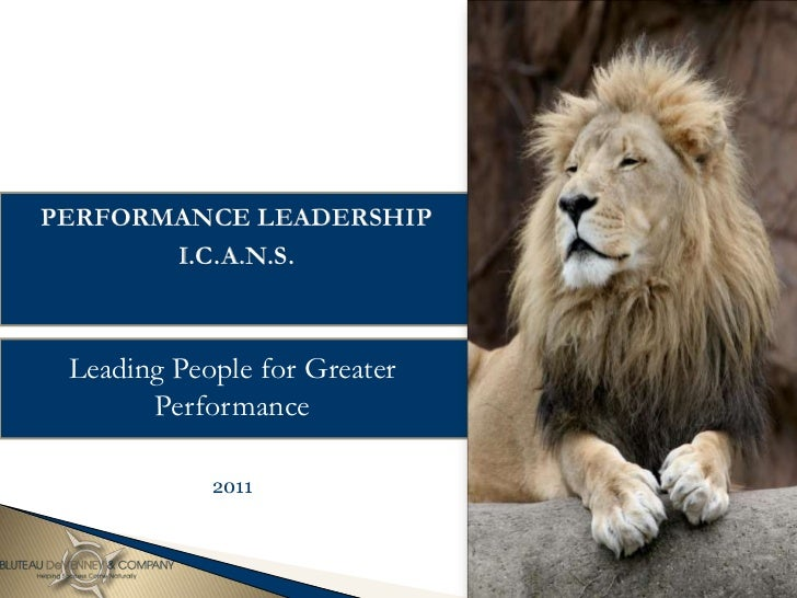 PERFORMANCE LEADERSHIP       I.C.A.N.S. Leading People for Greater       Performance            2011