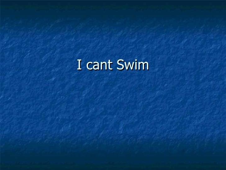 I cant Swim
