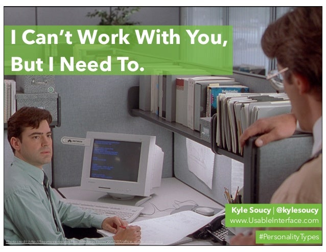 I Can't Work With You, But I Need To