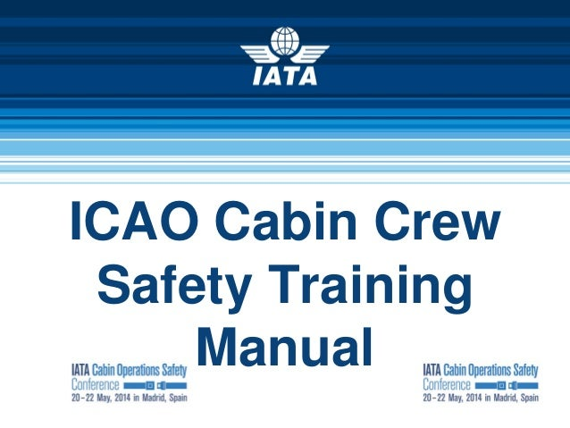 icao cabin crew safety training manual