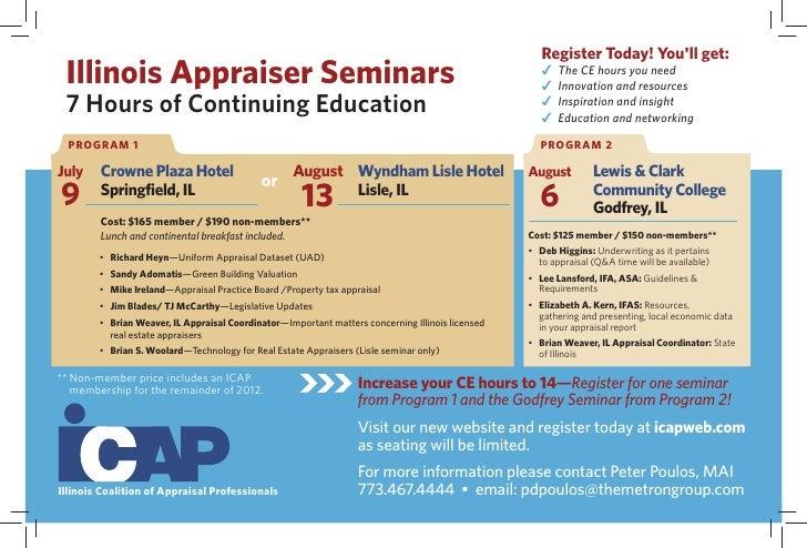 Register Today! Youll get: Illinois Appraiser Seminars                                                                    ...