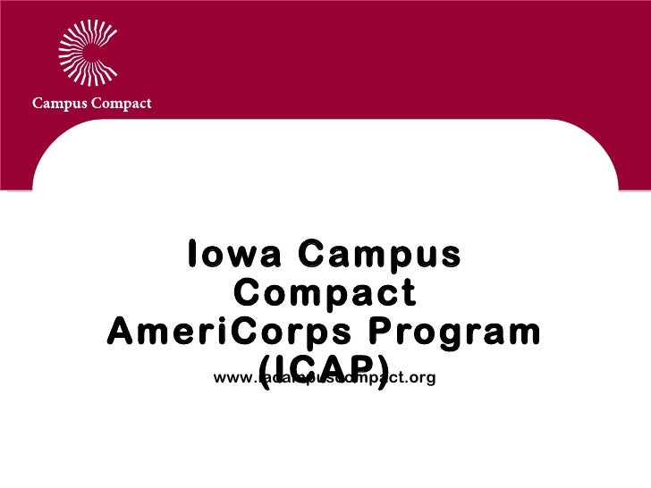 Communications Update Iowa Campus Compact AmeriCorps Program (ICAP) www.iacampuscompact.org