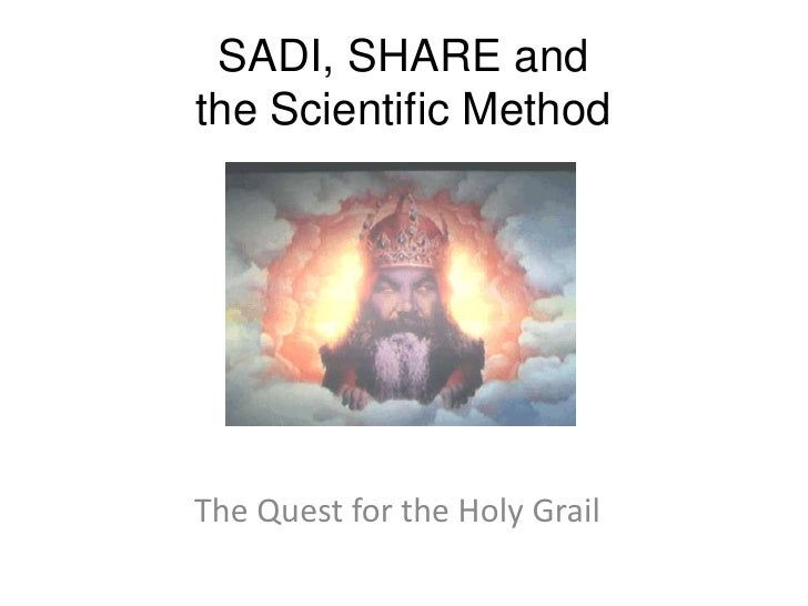 SADI, SHARE and the Scientific Method<br />The Quest for the Holy Grail<br />