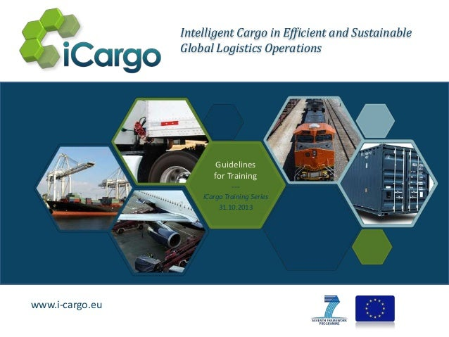 Intelligent Cargo in Efficient and Sustainable Global Logistics Operations  Guidelines for Training --iCargo Training Seri...