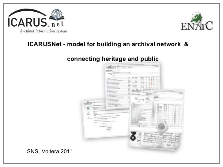 ICARUSNet - model for building an archival network  &  connecting heritage and public   SNS, Voltera 2011