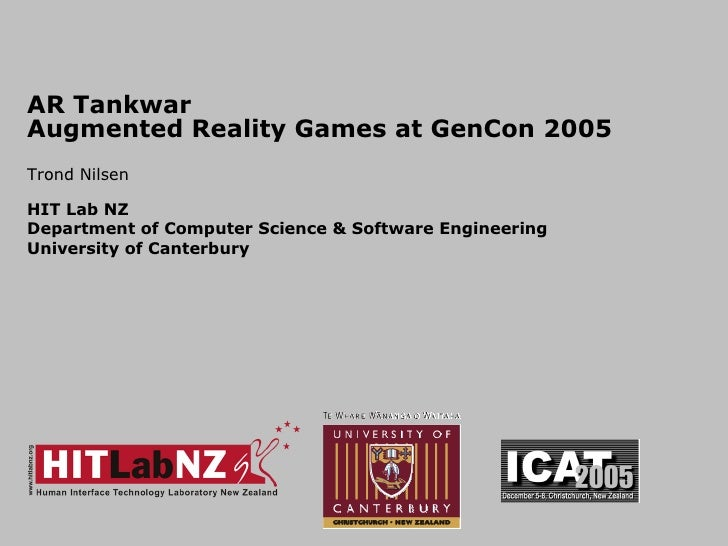 AR Tankwar  Augmented Reality Games at GenCon 2005 Trond Nilsen HIT Lab NZ Department of Computer Science & Software Engin...