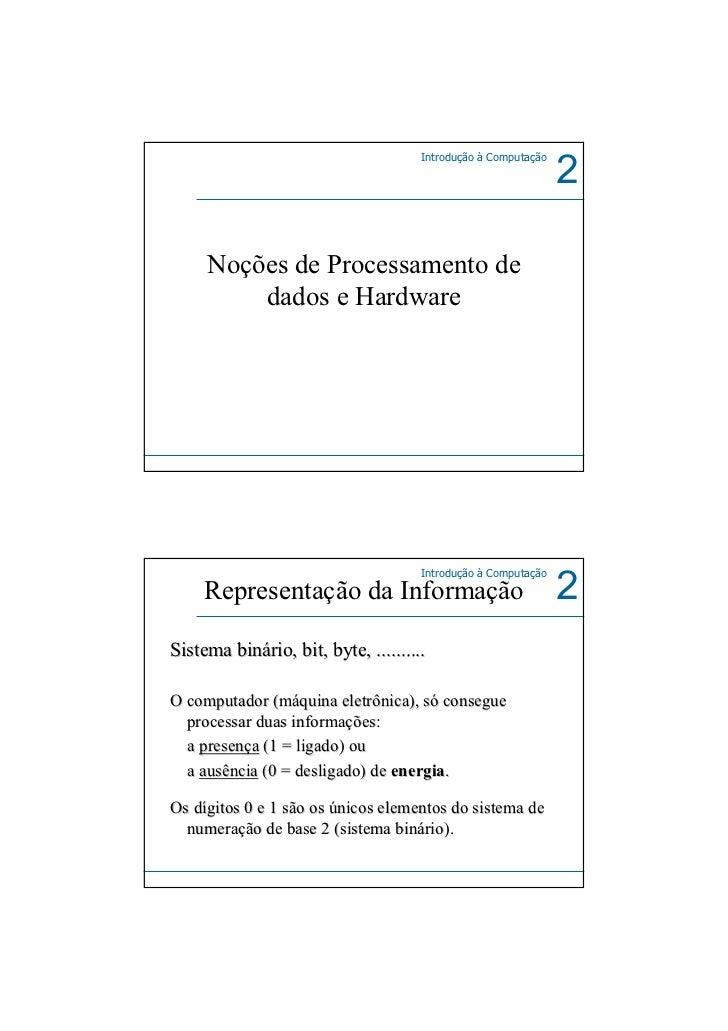 Introdução à Computação                                                               2     Noções de Processamento de    ...