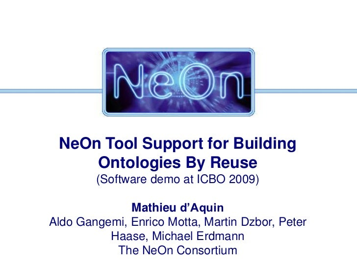 NeOn Tool Support for Building Ontologies By Reuse - ICBO 09