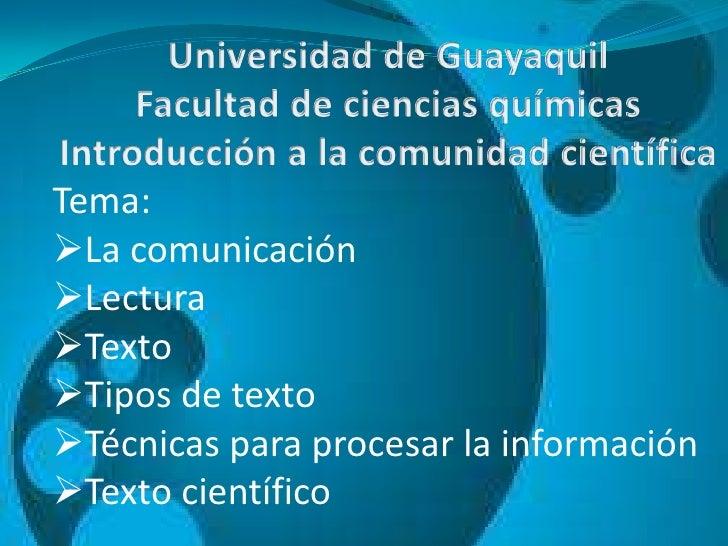 Tema:La comunicaciónLecturaTextoTipos de textoTécnicas para procesar la informaciónTexto científico