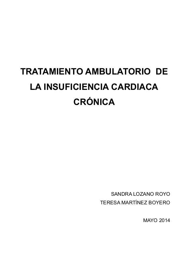 TRATAMIENTO AMBULATORIO DE LA INSUFICIENCIA CARDIACA CRÓNICA SANDRA LOZANO ROYO TERESA MARTÍNEZ BOYERO MAYO 2014