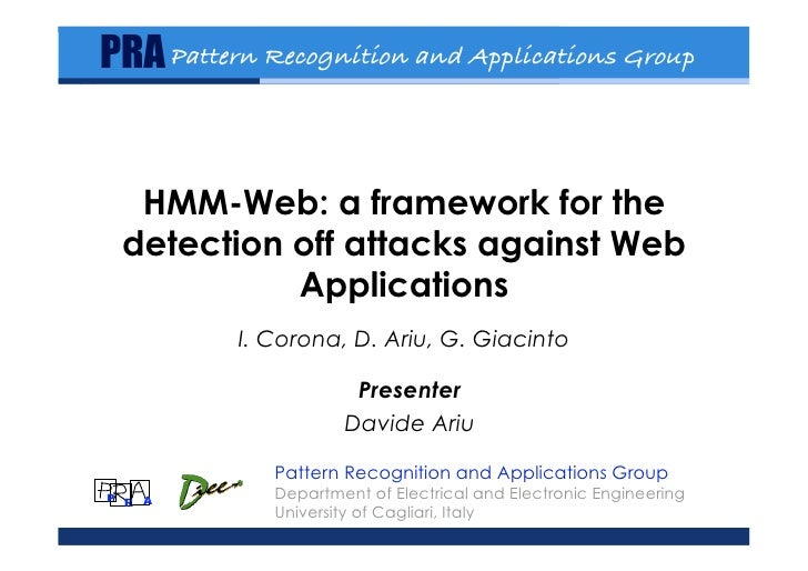 PRA Pattern Recognition and Applications Group!     HMM-Web: a framework for the  detection off attacks against Web       ...