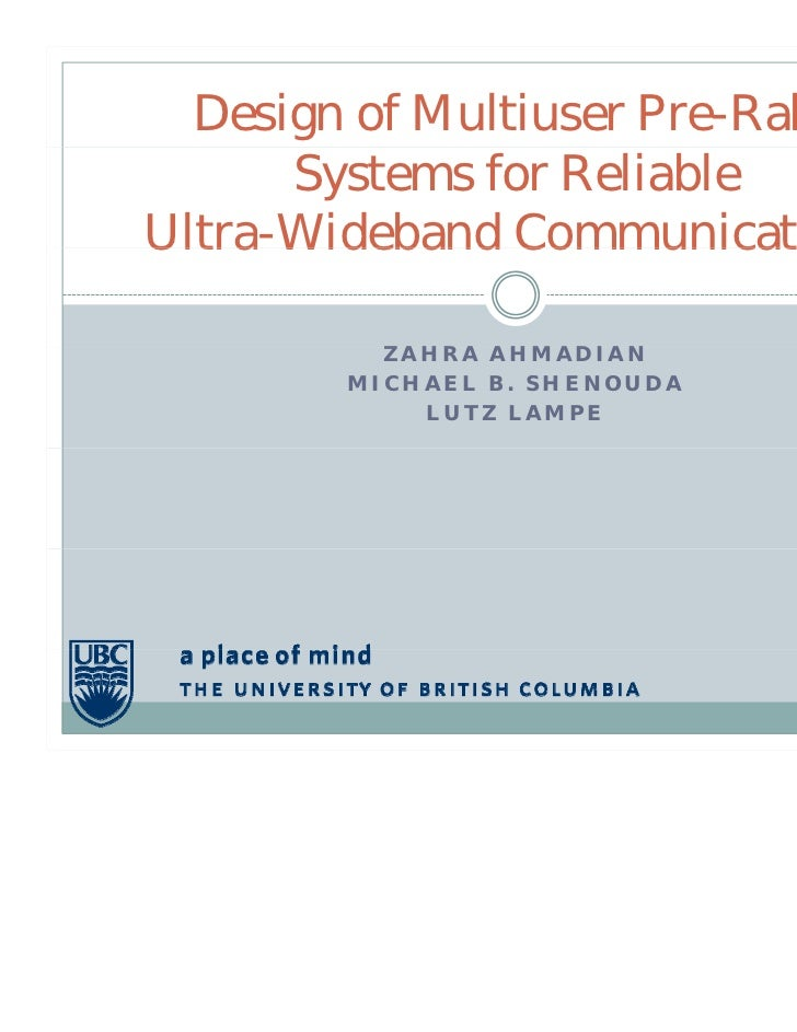 Design of Multiuser Pre-Rake      Systems for ReliableUltra WidebandUltra-Wideband Communications          ZAHRA AHMADIAN ...
