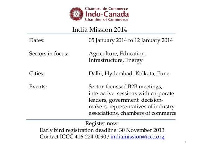 India Mission 2014 Dates: 05 January 2014 to 12 January 2014 Sectors in focus: Agriculture, Education, Infrastructure, Ene...