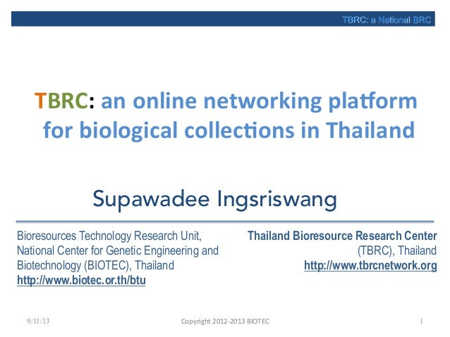TBRC:  an  online  networking  pla3orm   for  biological  collec8ons  in  Thailand   9/11/13 Copyright...