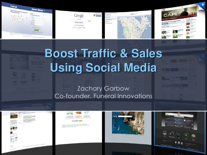 Boost Traffic & Sales<br />Using Social Media<br />Zachary Garbow<br />Co-founder, Funeral Innovations<br />