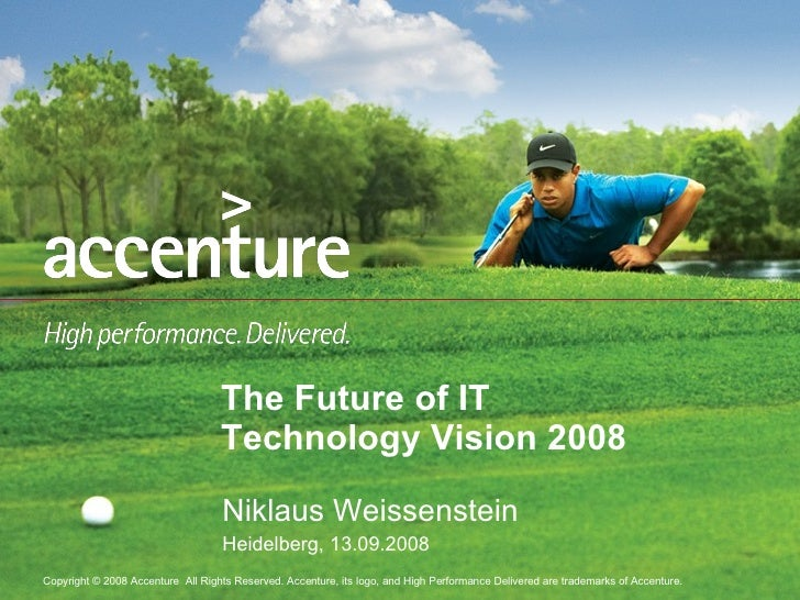 Niklaus Weissenstein Heidelberg, 13.09.2008 The Future of IT Technology Vision 2008