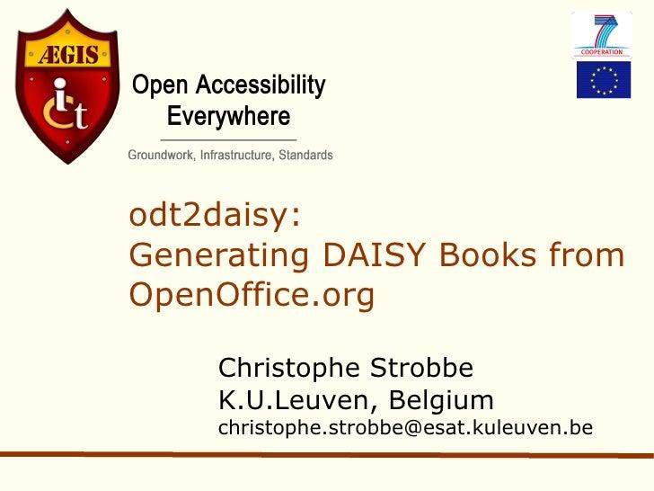 odt2daisy: Generating DAISY Books from OpenOffice.org Christophe Strobbe K.U.Leuven, Belgium [email_address]
