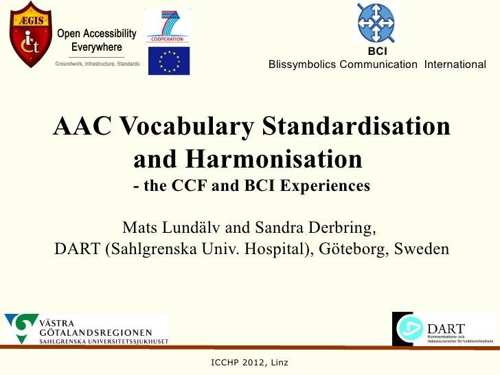 BCI                               Blissymbolics Communication InternationalAAC Vocabulary Standardisation     and Harmonis...