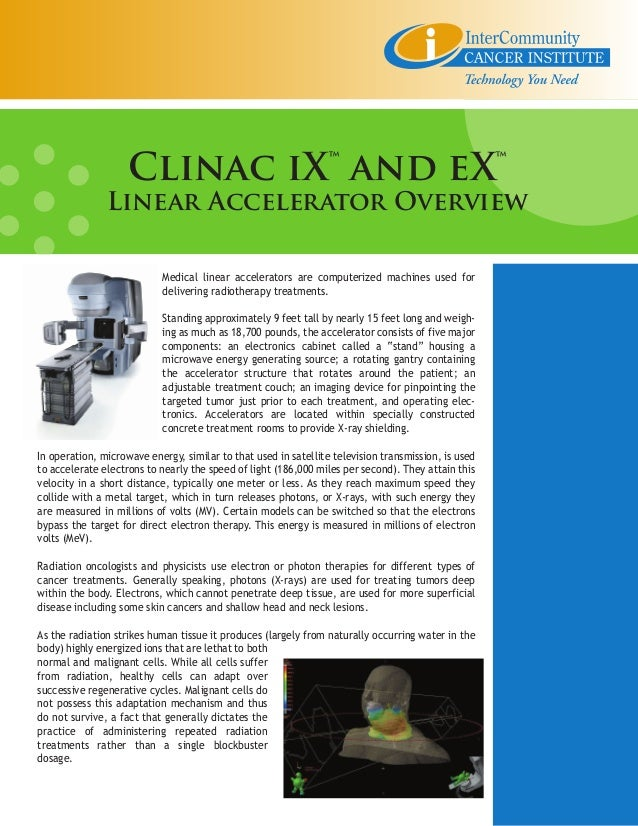 Clinac iX™ and eX™               Linear Accelerator Overview                           Medical linear accelerators are com...