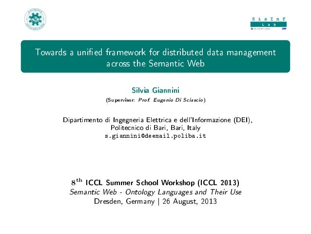 Towards a unied framework for distributed data management across the Semantic Web Silvia Giannini (Supervisor: Prof. Eugen...