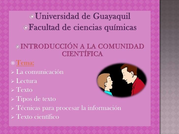  Tema: La comunicación Lectura Texto Tipos de texto Técnicas para procesar la información Texto científico