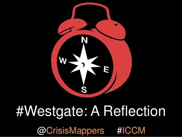#Westgate: A Reflection @CrisisMappers  #ICCM