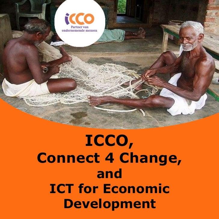 ICCO, Connect 4 Change, and ICT for Economic Development