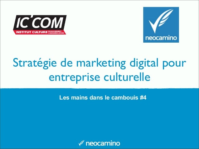 Stratégie de marketing digital pour entreprise culturelle Les mains dans le cambouis #4