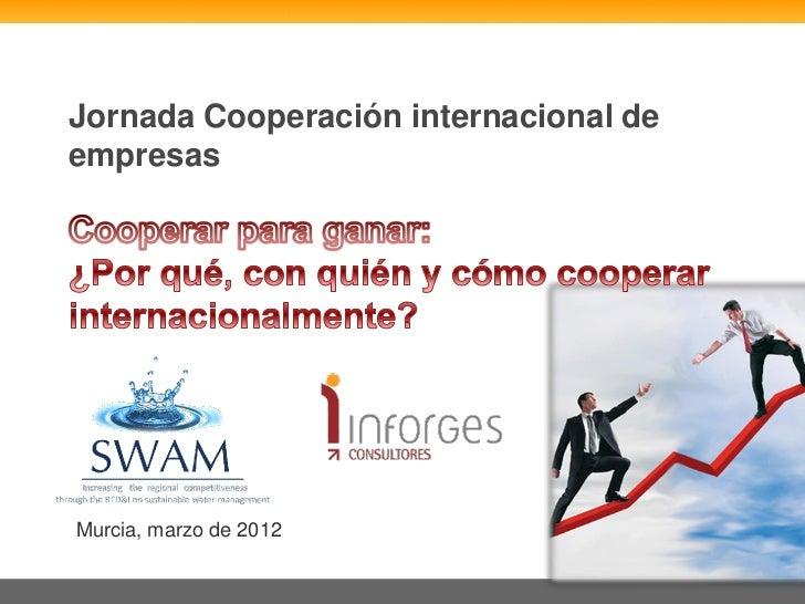 Jornada Cooperación internacional deempresasMurcia, marzo de 2012