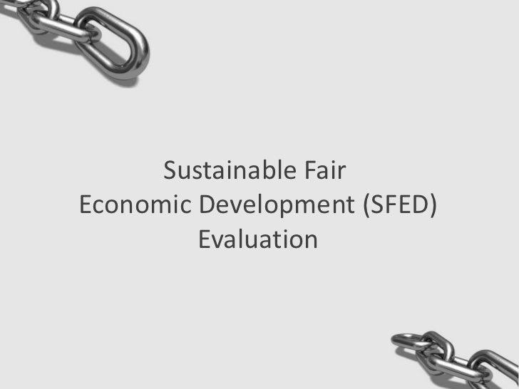 Sustainable FairEconomic Development (SFED)         Evaluation