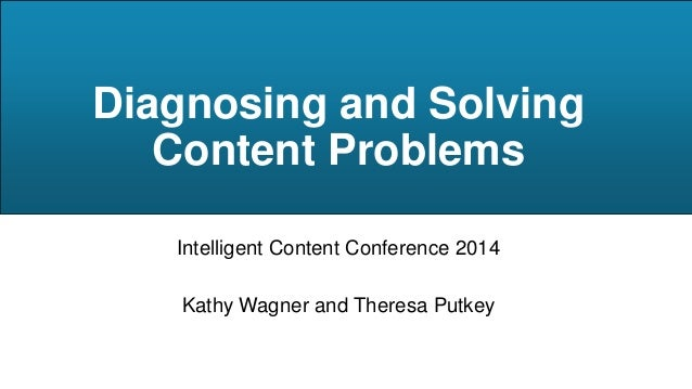 How to Diagnose and Solve Content Problems: Kathy Wagner and Theresa Putkey