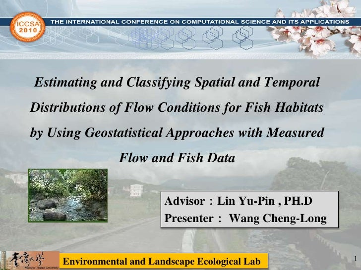 Estimating and Classifying Spatial and Temporal Distributions of Flow Conditions for Fish Habitats by Using Geostatistical...