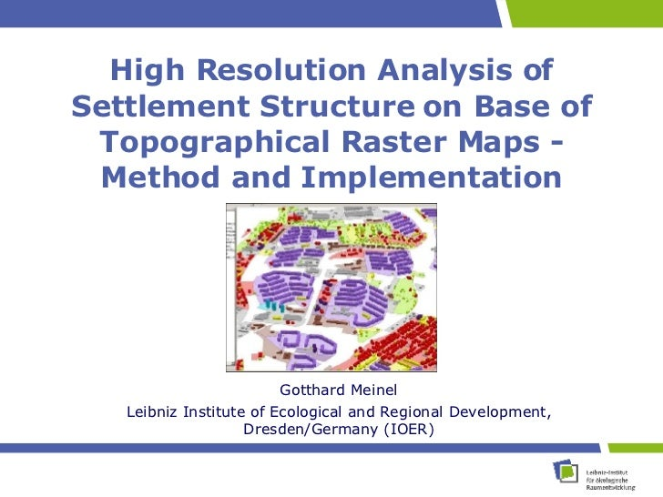 High Resolution Analysis of Settlement Structure on Base of Topographical Raster Maps - Method and Implementation   Gottha...