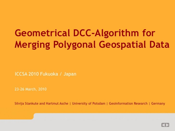 lv-DCC            1/??        Geometrical DCC-Algorithm for    Merging Polygonal Geospatial Data     ICCSA 2010 Fukuoka / ...