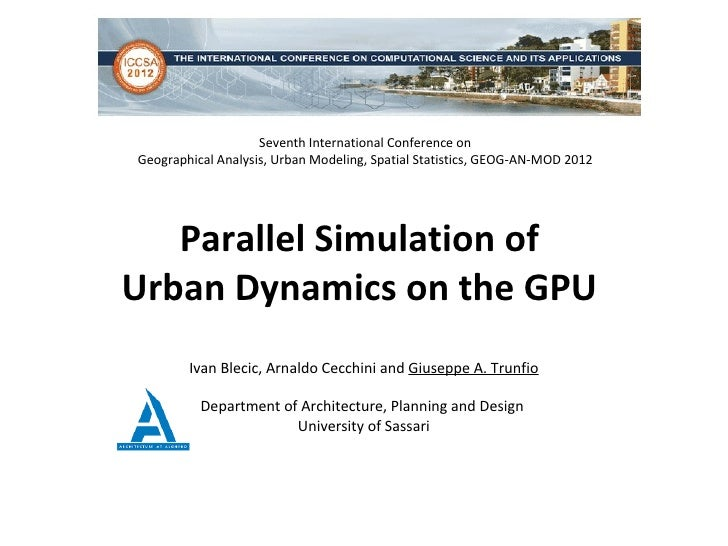Seventh International Conference onGeographical Analysis, Urban Modeling, Spatial Statistics, GEOG-AN-MOD 2012   Parallel ...