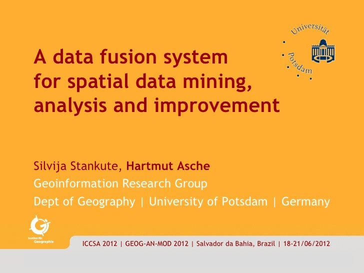 data|fusion        1/18     A data fusion system     for spatial data mining,     analysis and improvement     Silvija Sta...