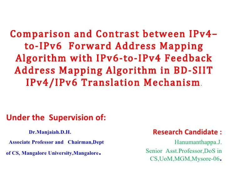 Comparison and Contrast between IPv4–to-IPv6  Forward Address Mapping Algorithm with IPv6-to-IPv4 Feedback Address Mapping...