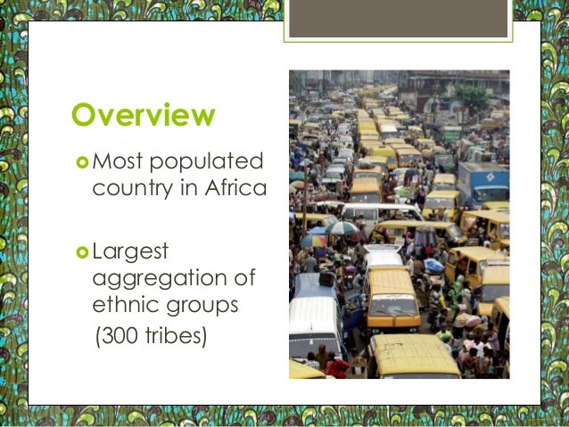 an overview of the cultural diversity of nigeria Nigeria tourism development master plan  overview 2 4 key  the diversity of cultural attractions, the friendly.