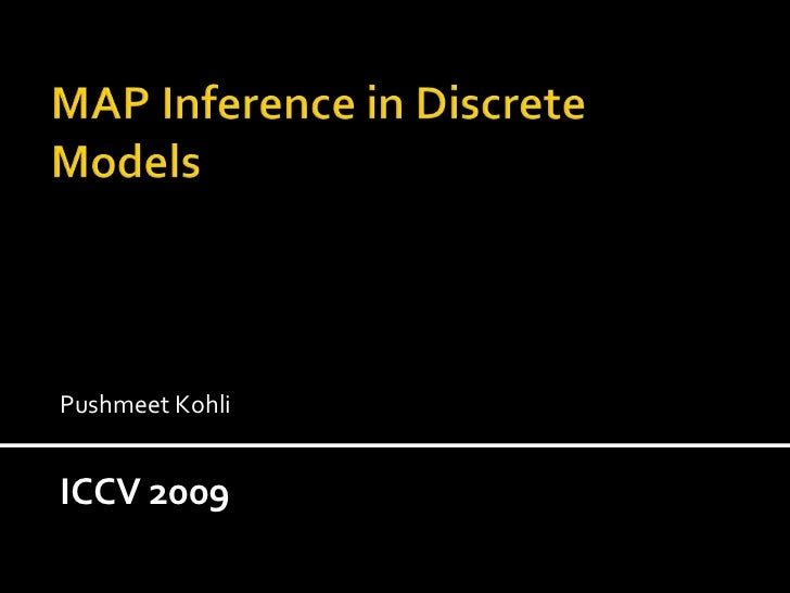 ICCV2009: MAP Inference in Discrete Models: Part 4