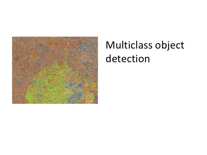 Multiclass object detection<br />