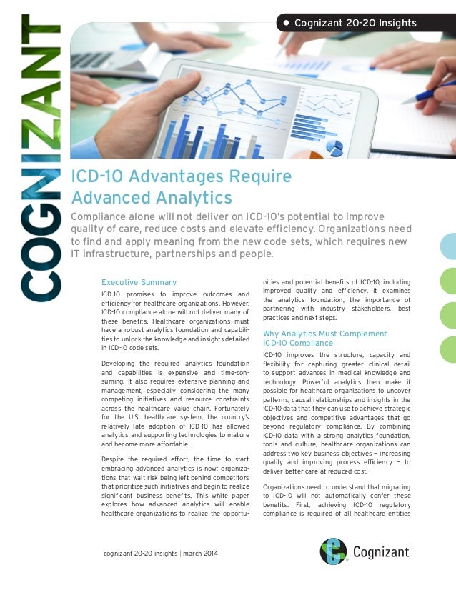 ICD-10 Advantages Require Advanced Analytics Compliance alone will not deliver on ICD-10's potential to improve quality of...
