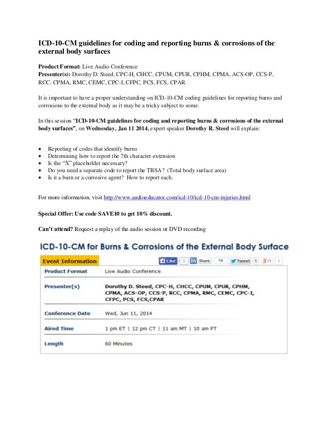 ICD-10-CM guidelines for coding and reporting burns & corrosions of the external body surfaces Product Format: Live Audio ...