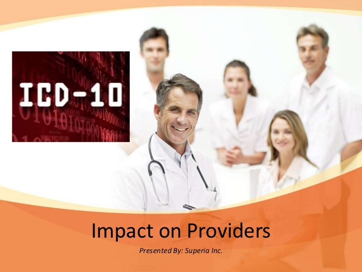 Impact on Providers     Presented By: Superia Inc.