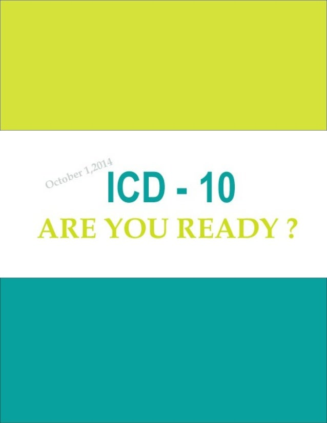 ICD-10 is being implemented by October 1, 2014: Are You Ready? The U.S. healthcare industry is preparing for the implement...