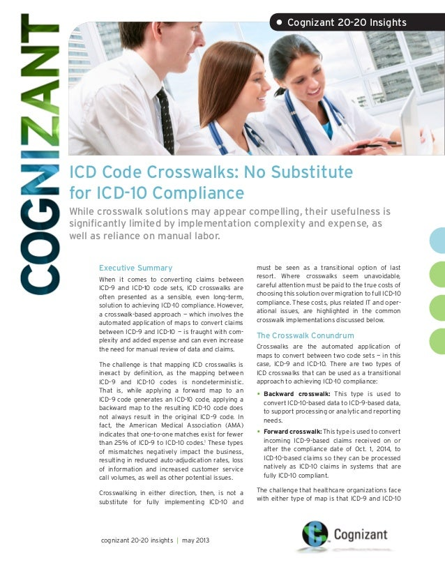 ICD Code Crosswalks: No Substitutefor ICD-10 ComplianceWhile crosswalk solutions may appear compelling, their usefulness i...