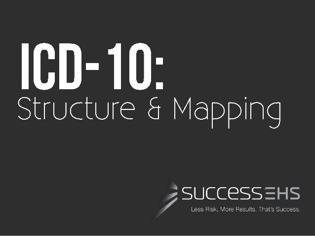 ICD-10 : Structure & Mapping